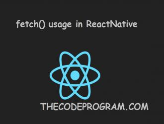React Native How to use fetch() function