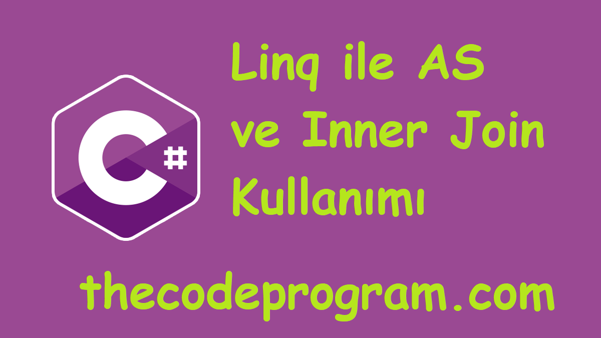 Linq ile AS ve Inner Join Kullanımı