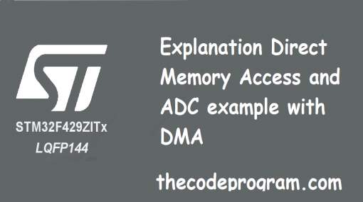 Explanation Direct Memory Access and ADC example with DMA