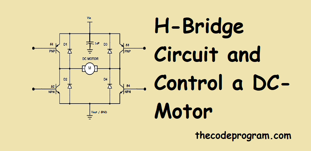 H-Bridge Circuit and Control a DC-Motor