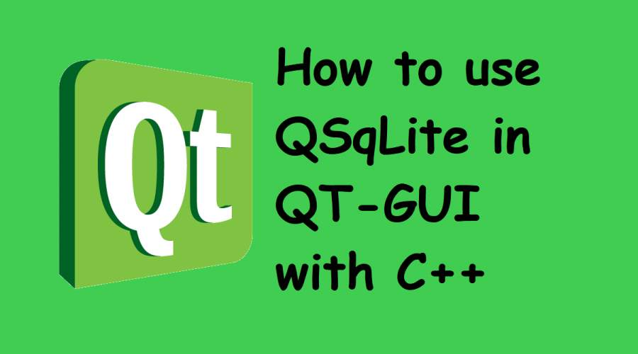 How to use QSqLite in QT-GUI with C++