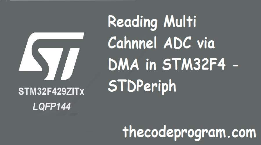 Reading Multi Channel ADC via DMA in STM32F4 - STDPeriph