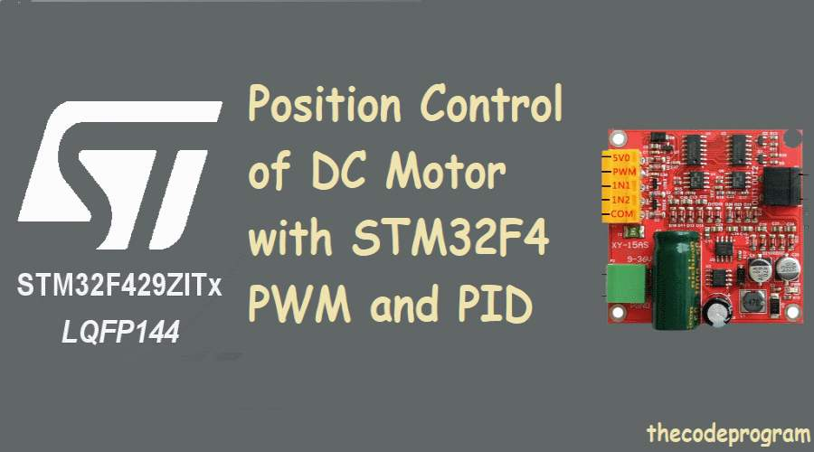 Position Control of DC Motor with STM32F4 PWM and PID