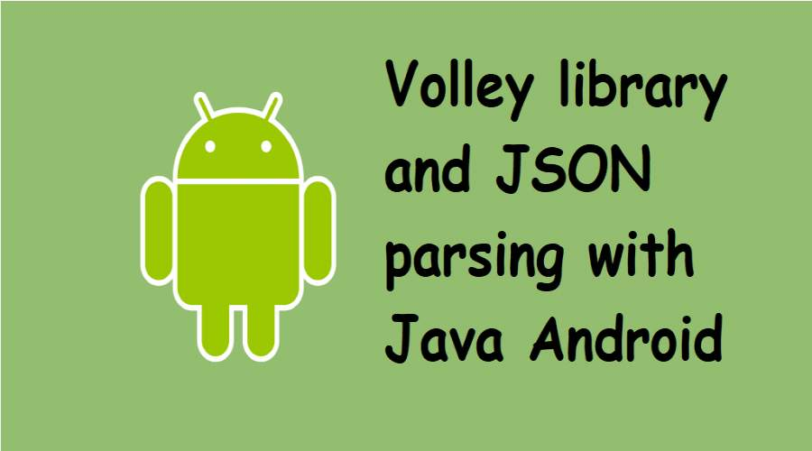 Volley library and JSON parsing with Java Android