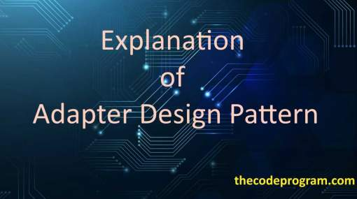 Explanation of Adapter Design Pattern
