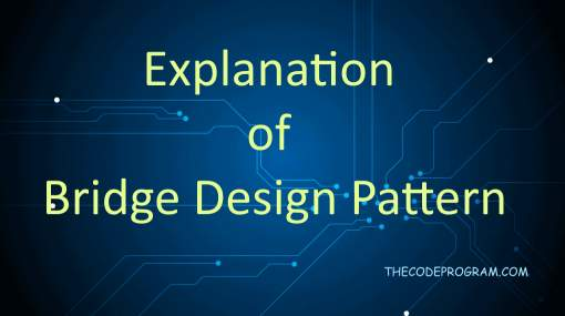 Explanation of Bridge Design Pattern