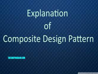 Explanation of Composite Design Pattern