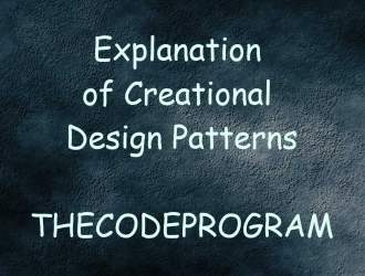 Explanation of Creational Design Patterns