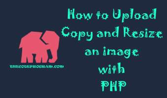 How to Upload Copy and Resize an image with PHP