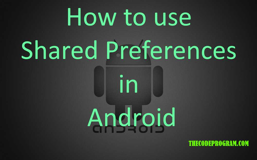 How to use Shared Preferences in Android