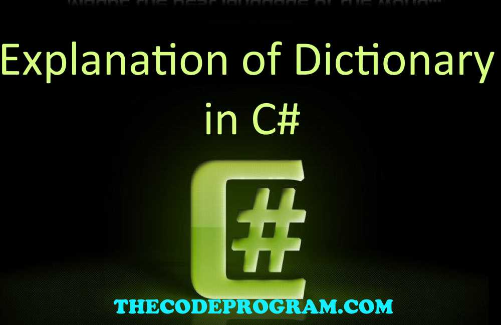 Explanation of Dictionary in C#