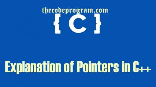 Explanation of Pointers in C++