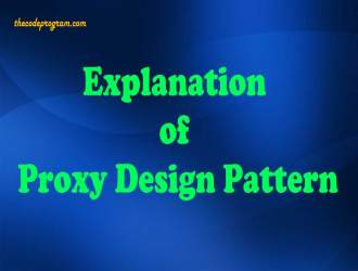 Explanation of Proxy Design Pattern