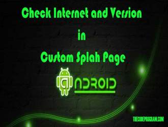 Check Internet and Version in Custom Splah Page in Android