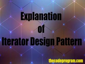 Explanation of Iterator Design Pattern