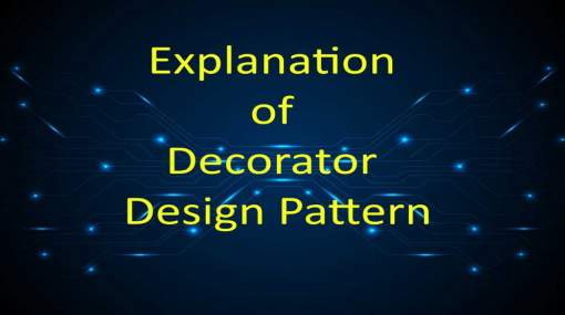 Explanation of Decorator Design Pattern