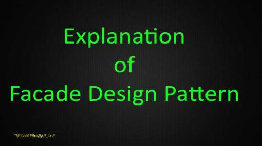 Explanation of Facade Design Pattern