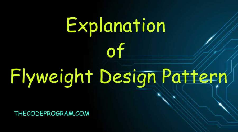 Explanation of Flyweight Design Pattern
