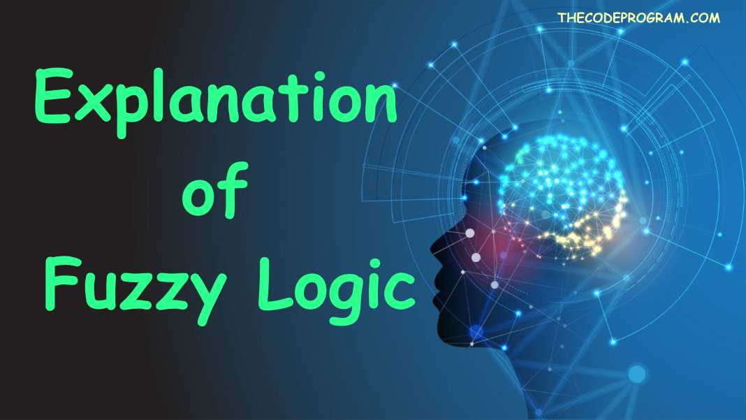 Explanation of Fuzzy Logic