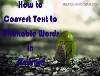 How to Convert Text to Clickable Words in Android
