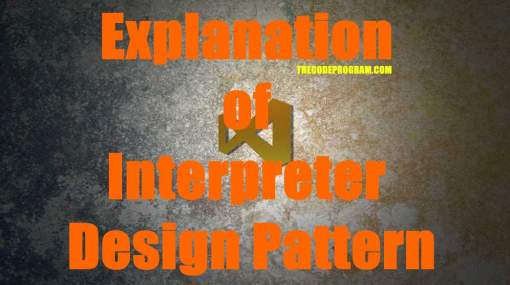 Explanation of Interpreter Design Pattern
