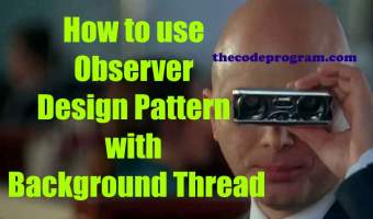 How to use Observer Design Pattern with Background Thread