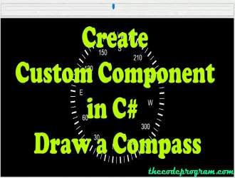 Create Custom Component in C# - Draw a Compass