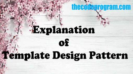 Explanation of Template Design Pattern