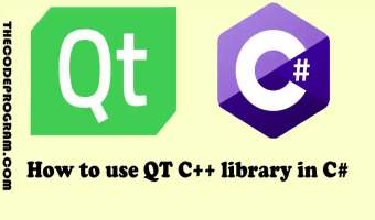 How to use QT C++ library in C#