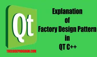 Explanation of Factory Design Pattern in QT C++