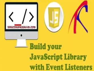 Build your JavaScript Library and Event Listeners