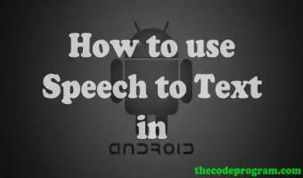 How to use Speech to Text in Android