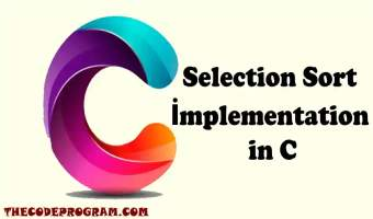 Selection Sort İmplementation in C