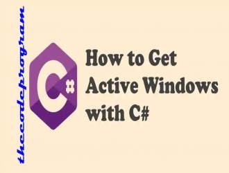 How to Get Active Windows with C#
