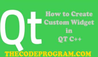How to Create Custom Widget in QT C++