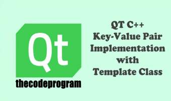 QT C++ Key-Value Pair Implementation with Template Class